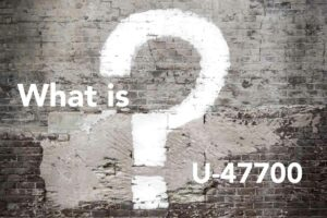 What is U-47700